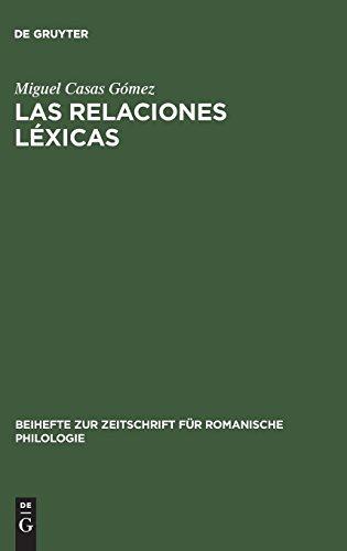 Las relaciones léxicas (Beihefte Zur Zeitschrift Fa1/4r Romanische Philologie) por Miguel Casas Gómez
