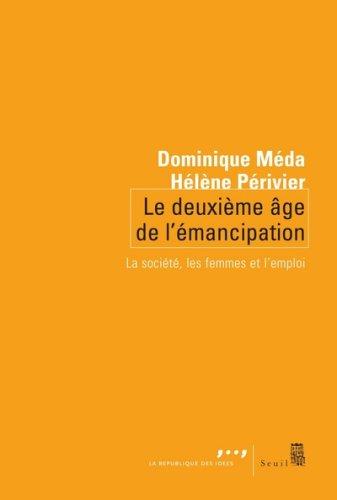Le Deuxième âge de l'émancipation : la société, les femmes et l'emploi