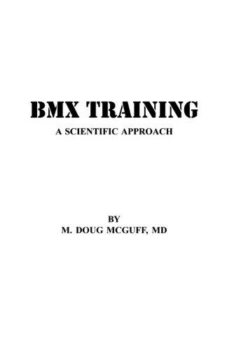 BMX Training: A Scientific Approach por M. Doug McGuff MD