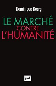 Le marché contre l'humanité par Dominique Bourg
