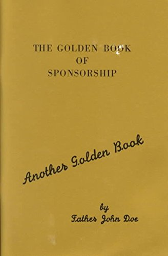 [The Golden Book of Sponsorship] (By: John Doe) [published: September, 1997]