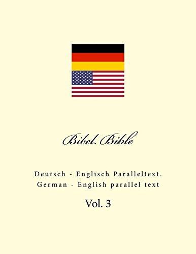 Bibel. Bible: Deutsch - Englisch Paralleltext. German - English parallel text