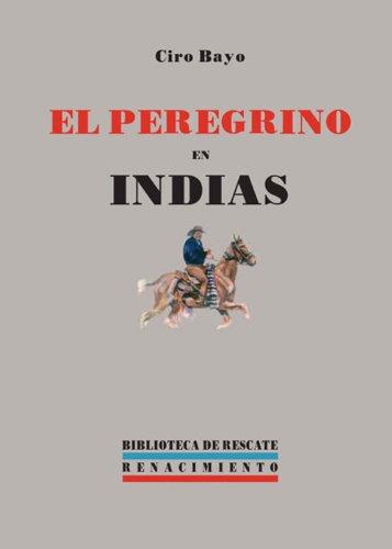 El Peregrino En Indias