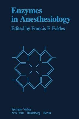 [(Enzymes in Anesthesiology)] [Edited by F. F. Foldes ] published on (October, 2011)