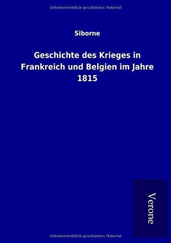 Geschichte des Krieges in Frankreich und Belgien im Jahre 1815