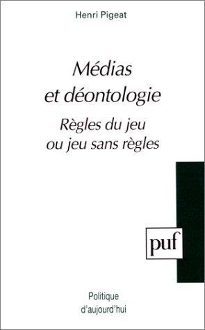 Médias et déontologie : Règles du jeu ou jeu sans règles