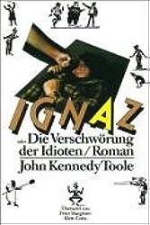 Ignaz oder Die Verschwörung der Idioten.