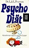 Psycho - Diät. Abnehmen durch Lust am Essen.