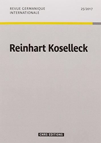Revue Germanique Internationale - Numero 25 / 2017 Reinhart Koselleck