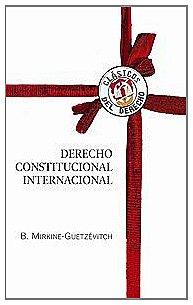Derecho constitucional internacional (Clásicos del Derecho)