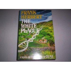 The White Plague by Frank Herbert (1982-09-21) par Frank Herbert