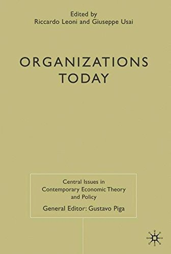Organizations Today (Central Issues in Contemporary Economic Theory and Policy)