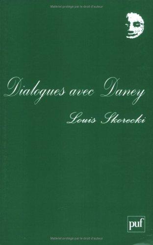 Dialogues avec Daney et autres textes
