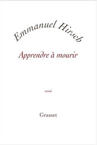 Apprendre à mourir par Emmanuel Hirsch