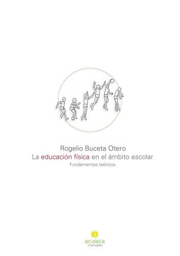 la educación física en el ámbito escolar por Rogelio Buceta