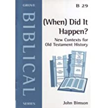 (When) Did it Happen?: New Contexts for Old Testament History (Biblical)