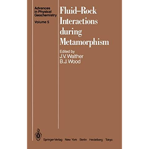 Fluid—Rock Interactions during Metamorphism (Advances in Physical Geochemistry)