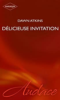 Délicieuse invitation (Harlequin Audace) par [Atkins, Dawn]