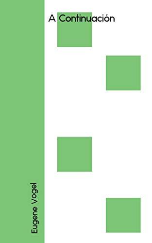 A Continuación (Galician Edition) por Eugene Vogel