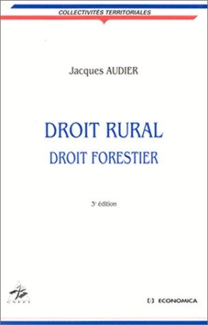 DROIT RURAL. Droit forestier, 3ème édition par Jacques Audier