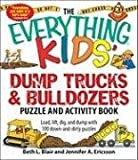 The Everything Kids' Dump Trucks and Bulldozers Puzzle and Activity Book: Load, Lift, Dig, and Dump With 100 Down-and-dirty Puzzles (Everything Kids S best price on Amazon @ Rs. 0