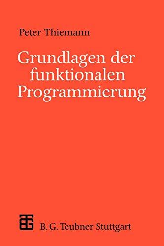 Grundlagen der funktionalen Programmierung (XLeitfäden der Informatik)