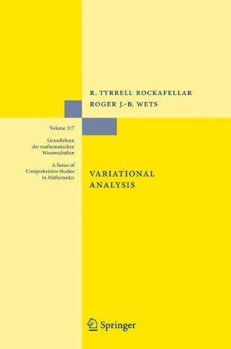Variational Analysis (Grundlehren der mathematischen Wissenschaften) por R. Tyrrell Rockafellar