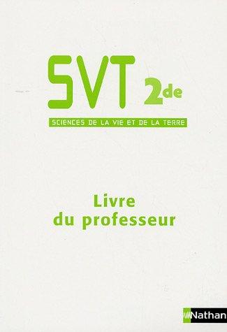 Sciences de la Vie et de la Terre 2e : Livre du professeur