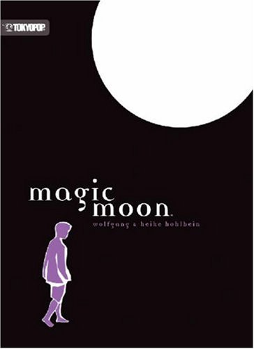 Magic Moon: Volume 1 (Hohlbein, Wolfgang, Magic Moon, Band 1)