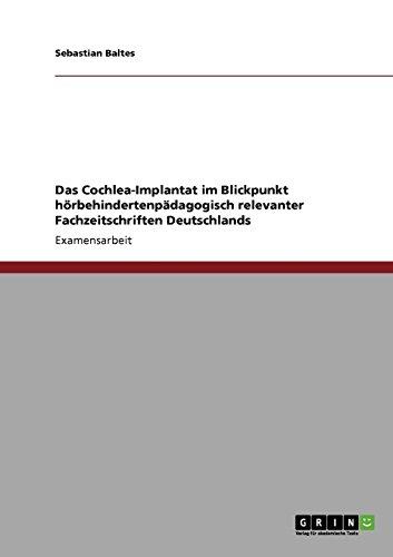 Das Cochlea-Implantat im Blickpunkt hörbehindertenpädagogisch relevanter Fachzeitschriften Deutschlands