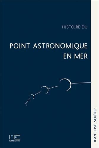 HISTOIRE DU POINT ASTRONOMIQUE EN MER par Jean-José SEGERIC
