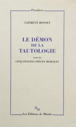 Le démon de la tautologie. suivi de Cinq petites pièces morales