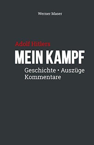 Adolf Hitlers Mein Kampf : Geschichte, Auszüge, Kommentare