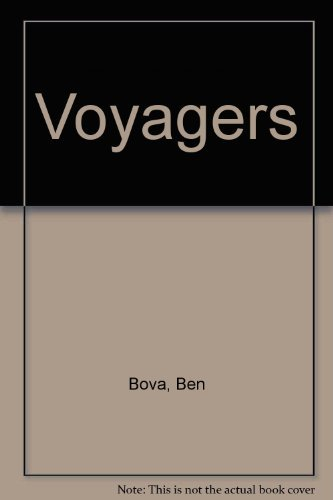 Voyagers by Ben Bova (1981-08-01)