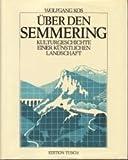 ?ber den Semmering - Kulturgeschichte einer k?nstlichen Landschaft