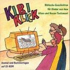 KiBi-Klick, 1 CD-ROM Biblische Geschichten für Kinder aus dem Alten und Neuen Testament. Für Windows 95/98/ME/2000/NT4. Ausmal- und Bastelvorlagen. Rund 300 Bilder
