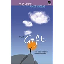 Gift: The New Science Of Manifestation