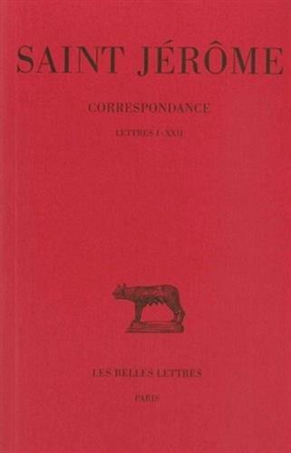 Correspondance, tome 1, lettres I-XXII