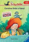 Caroline finds a friend. Erstes Englisch mit Vokabel-Verzeichnis (Leserabe - Englisch)