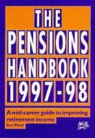 The Pensions Handbook 1997-98: A Mid-career Guide to Improving Retirement Income di Sue Ward