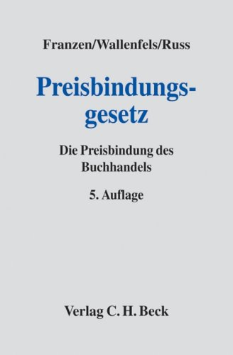 Preisbindungsgesetz: Die Preisbindung des Buchhandels