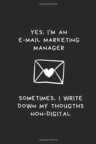 Yes, I\'m an E-Mail Marketing Manager: Sometimes I write down my thoughts non-digital I Great gift idea