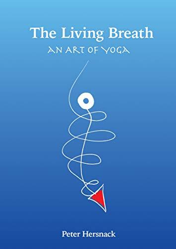 The Living Breath: an art of yoga (English Edition) eBook ...