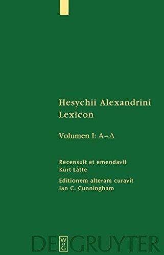 Hesychius Alexandrinus: Hesychii Alexandrini Lexicon / A - Delta (Sammlung griechischer und lateinischer Grammatiker)