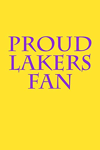 Proud Lakers Fan: A sports themed unofficial NBA notebook journal for your everyday needs por Jay Wilson