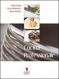 Cucina professionale. Per gli Ist. professionali alberghieri. Con CD-ROM