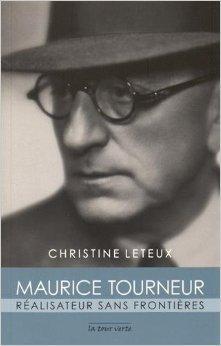 Maurice Tourneur : Ralisateur sans frontires de Christine Leteux ( 25 janvier 2015 )