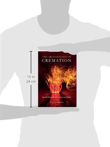 The Archaeology of Cremation (Studies in Funerary Archaeology)
