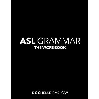 ASL Grammar: The Workbook
