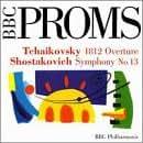 Shostakovich: Symphony No.13/Tchaikovsky: 1812 Overture